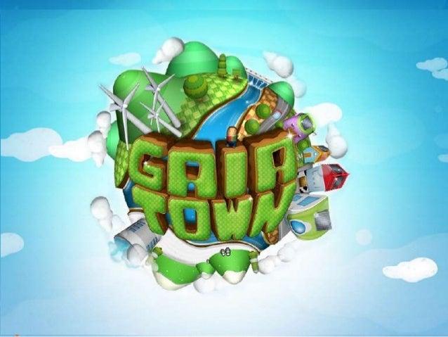 QUE ESGAIATOWN  Es un juego educativo integral dirigido a  niños entre 6 y 12 años, cuyo objetivo  es el desarrollo de una...