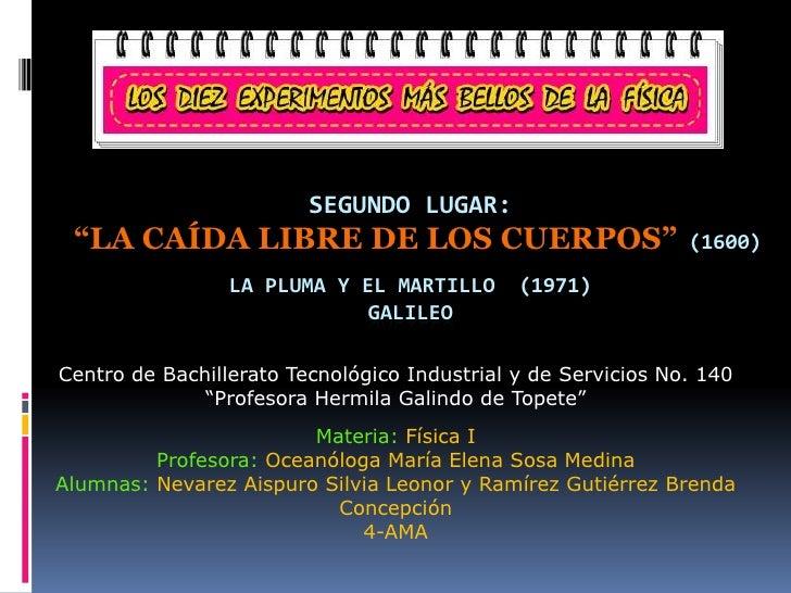 """SEGUNDO LUGAR: """"LA CAÍDA LIBRE DE LOS CUERPOS""""                               (1600)                 LA PLUMA Y EL MARTILLO..."""