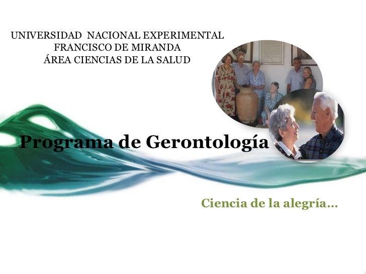 UNIVERSIDAD NACIONAL EXPERIMENTAL       FRANCISCO DE MIRANDA     ÁREA CIENCIAS DE LA SALUD Programa de Gerontología       ...