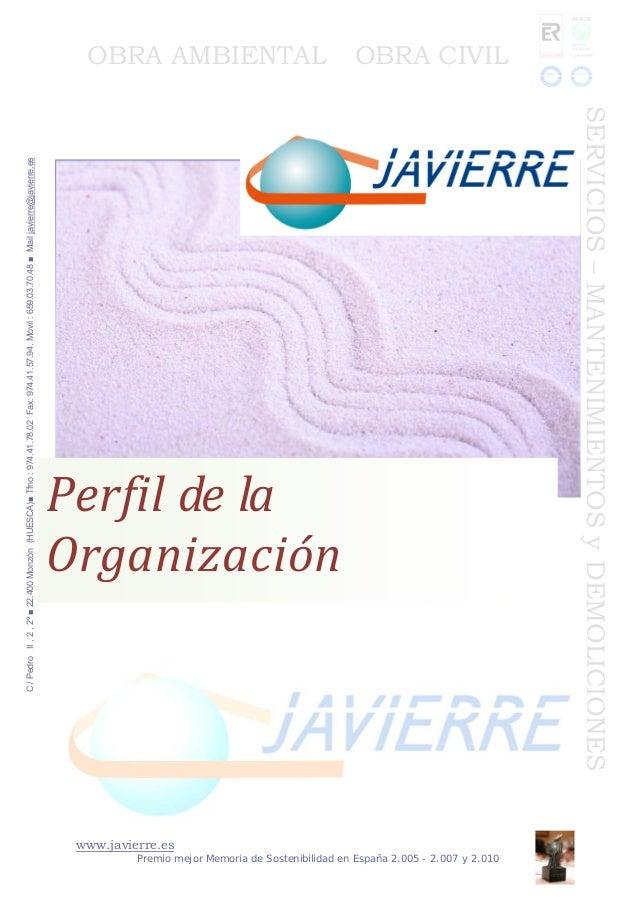 www.javierre.es Premio mejor Memoria de Sostenibilidad en España 2.005 - 2.007 y 2.010 C/PedroII,2,2º■22.400Monzón(HUESCA)...