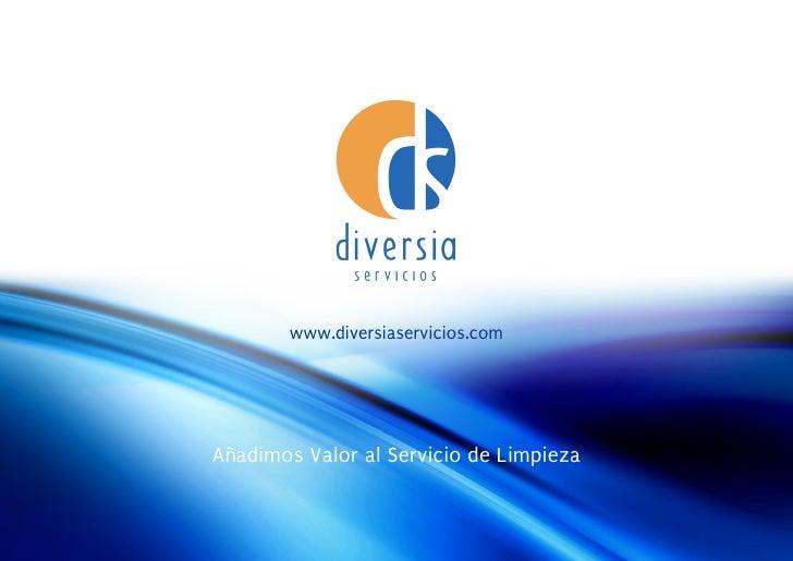 www.diversiaservicios.com     Añadimos Valor al Servicio de Limpieza