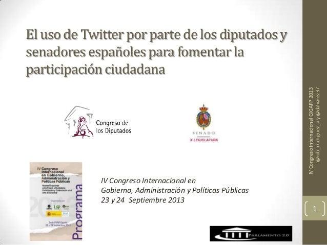 Eluso de Twitter porpartede los diputadosy senadoresespañolespara fomentarla participaciónciudadana IVCongresoInternaciona...