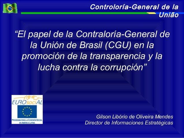 """Controloría-General de la União """"El papel de la Contraloría-General de la Unión de Brasil (CGU) en la promoción de la tran..."""