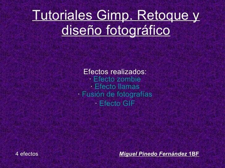 Tutoriales Gimp. Retoque y diseño fotográfico Efectos realizados: ·  Efecto zombie ·  Efecto llamas ·  Fusión de fotografí...