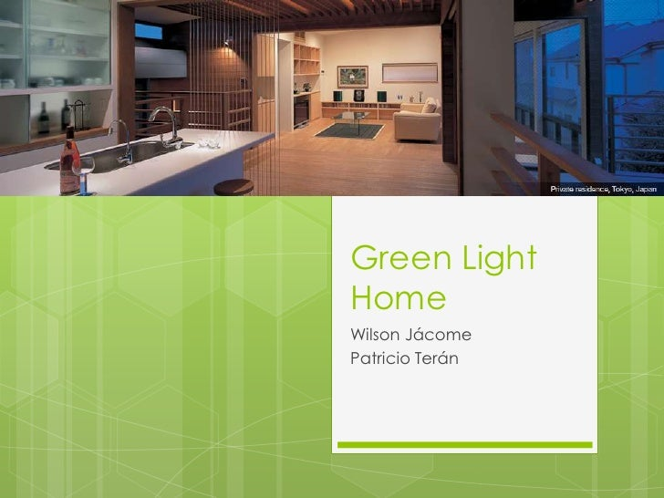 Green Light Home <br />Wilson Jácome<br />Patricio Terán<br />