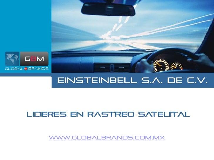 Einsteinbell s.a. de c.v.Lideres en rastreo satelital   www.globalbrands.com.mx