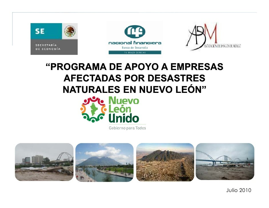 """PROGRAMA DE APOYO A EMPRESAS    AFECTADAS POR DESASTRES    NATURALES EN NUEVO LEÓN""                                     J..."