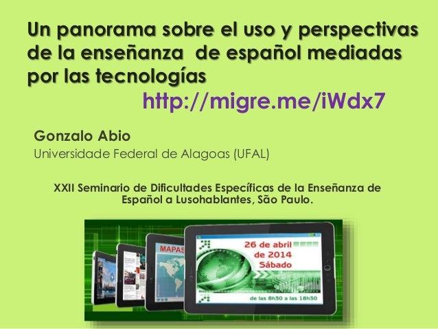 Un panorama sobre el uso y perspectivas de la enseñanza de español mediadas por las tecnologías http://migre.me/iWdx7 Gonz...