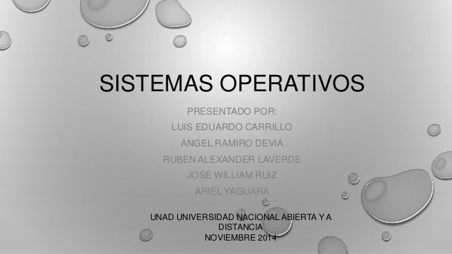 SISTEMAS OPERATIVOS  PRESENTADO POR:  LUIS EDUARDO CARRILLO  ANGEL RAMIRO DEVIA  RUBEN ALEXANDER LAVERDE  JOSE WILLIAM RUI...