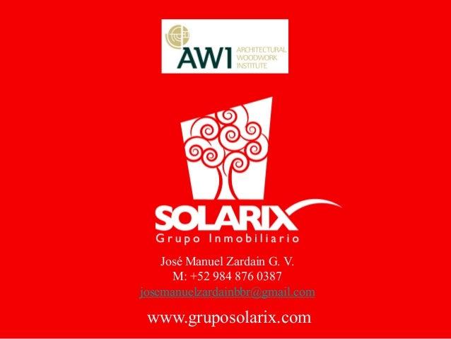 www.gruposolarix.com José Manuel Zardain G. V. M: +52 984 876 0387 josemanuelzardainbbr@gmail.com