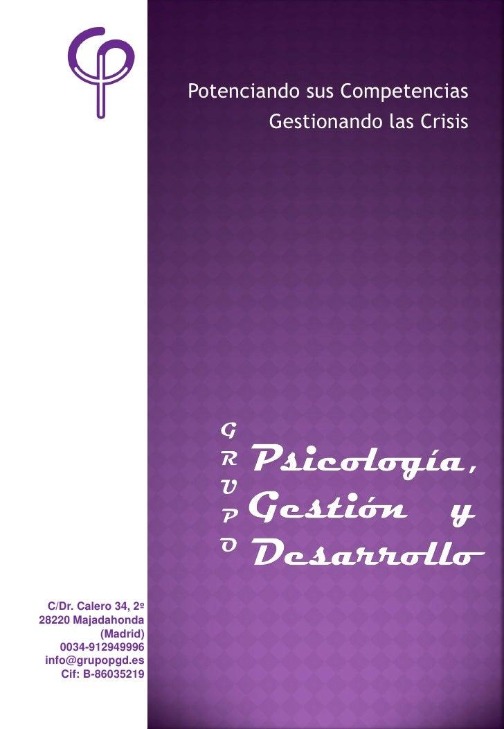 Potenciando sus Competencias                                Gestionando las Crisis  C/Dr. Calero 34, 2º28220 Majadahonda  ...