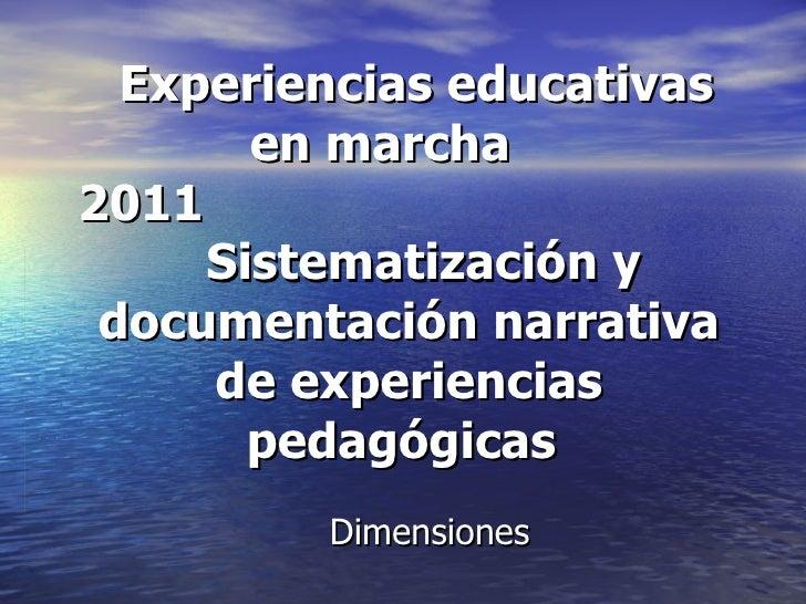 Experiencias educativas en marcha  2011  Sistematización y documentación narrativa de experiencias pedagógicas   Dimensi...