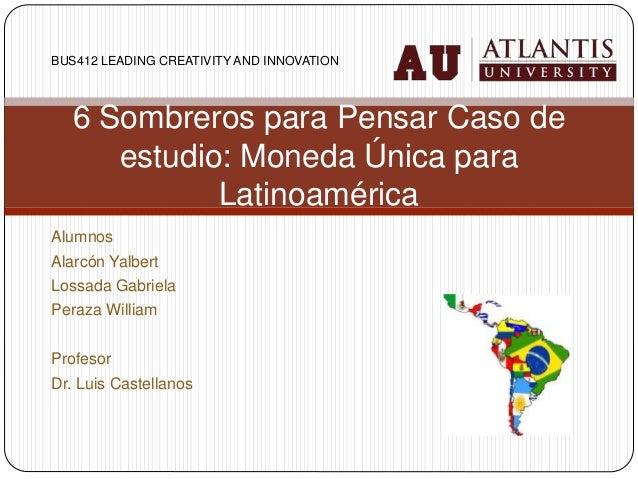 Alumnos Alarcón Yalbert Lossada Gabriela Peraza William Profesor Dr. Luis Castellanos 6 Sombreros para Pensar Caso de estu...