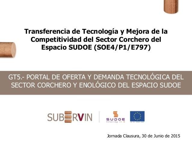 Transferencia de Tecnología y Mejora de la Competitividad del Sector Corchero del Espacio SUDOE (SOE4/P1/E797) GT5.- PORTA...