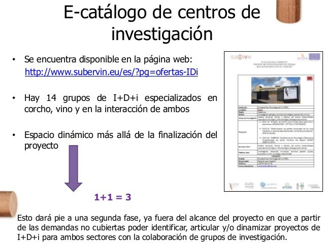 E-catálogo de centros de investigación • Se encuentra disponible en la página web: http://www.subervin.eu/es/?pg=ofertas-I...