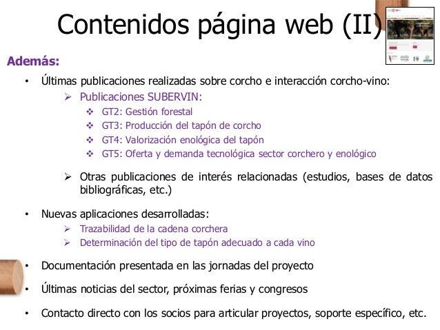 Además: • Últimas publicaciones realizadas sobre corcho e interacción corcho-vino:  Publicaciones SUBERVIN:  GT2: Gestió...