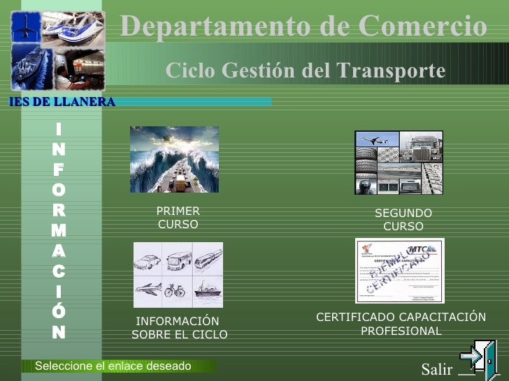 Ciclo Gestión del Transporte Departamento de Comercio  Seleccione el enlace deseado I NF O R M A C I Ó N IES DE LLANERA Sa...