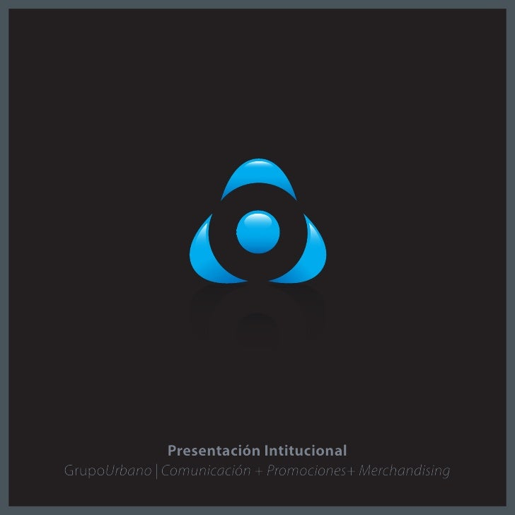 Presentación Intitucional GrupoUrbano | Comunicación + Promociones+ Merchandising