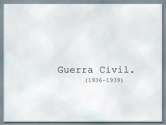 Guerra Civil. (1936-1939)