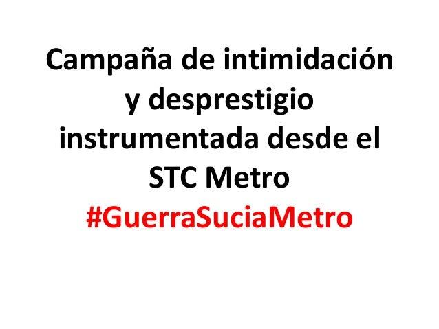 Campaña de intimidación y desprestigio instrumentada desde el STC Metro #GuerraSuciaMetro