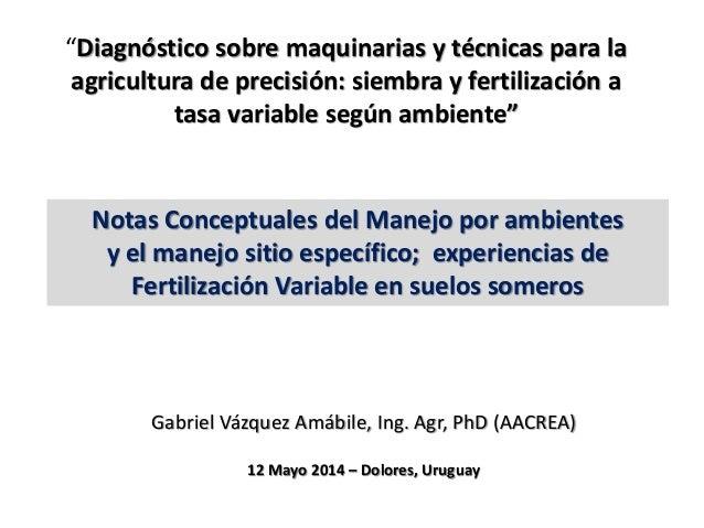 """""""Diagnóstico sobre maquinarias y técnicas para la  agricultura de precisión: siembra y fertilización a  tasa variable segú..."""
