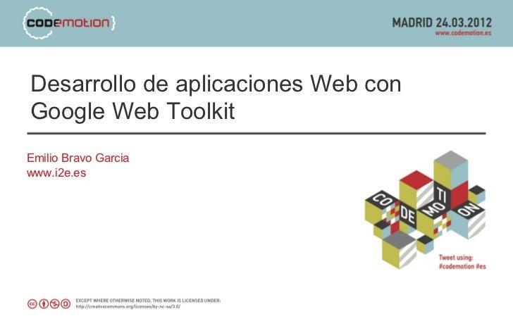 Desarrollo de aplicaciones Web conGoogle Web ToolkitEmilio Bravo Garciawww.i2e.es