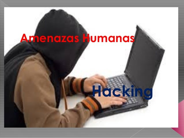 Amenazas Humanas Hacking