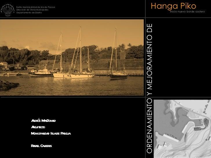 Hanga Piko Inicio nuevo borde costero Ilustre Municipalidad de Isla de Pascua Dirección de Obras Municipales Departamento ...