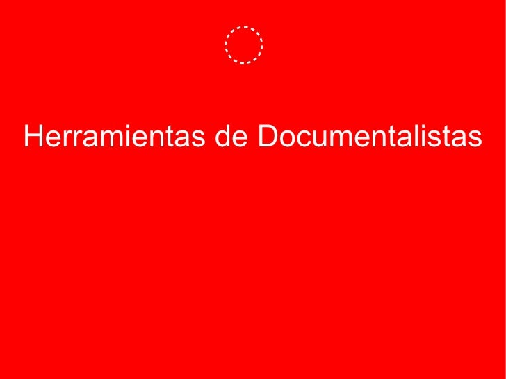 Herramientas de Documentalistas
