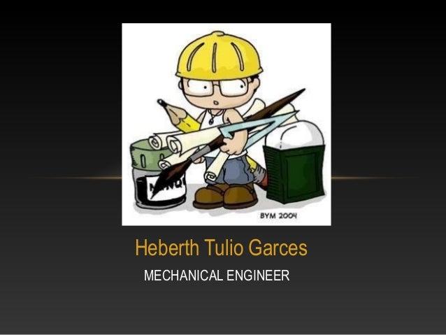 Heberth Tulio Garces MECHANICAL ENGINEER