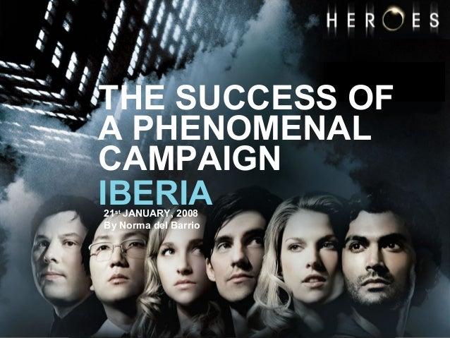 1IBERIA21stJANUARY, 2008By Norma del BarrioTHE SUCCESS OFA PHENOMENALCAMPAIGN