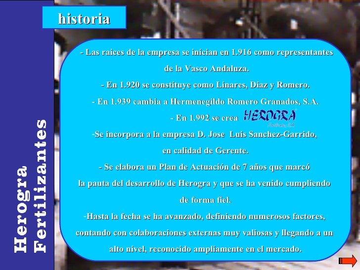 historia historia <ul><li>- Las raices de la empresa se inician en 1.916 como representantes </li></ul><ul><li>de la Vasco...