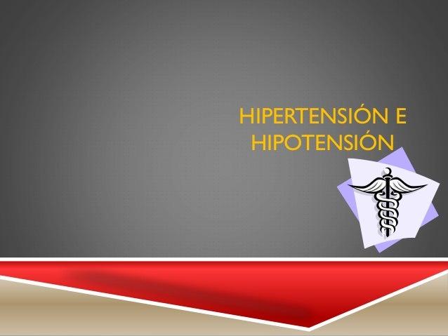 HIPERTENSIÓN E HIPOTENSIÓN