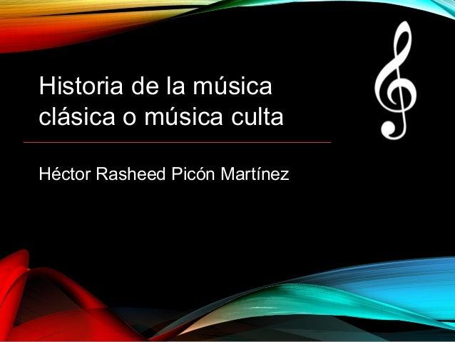 PowerPoint Template name Historia de la música clásica o música culta Héctor Rasheed Picón Martínez