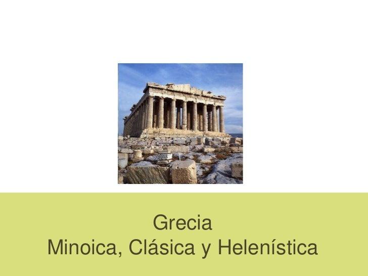 GreciaMinoica, Clásica y Helenística <br />