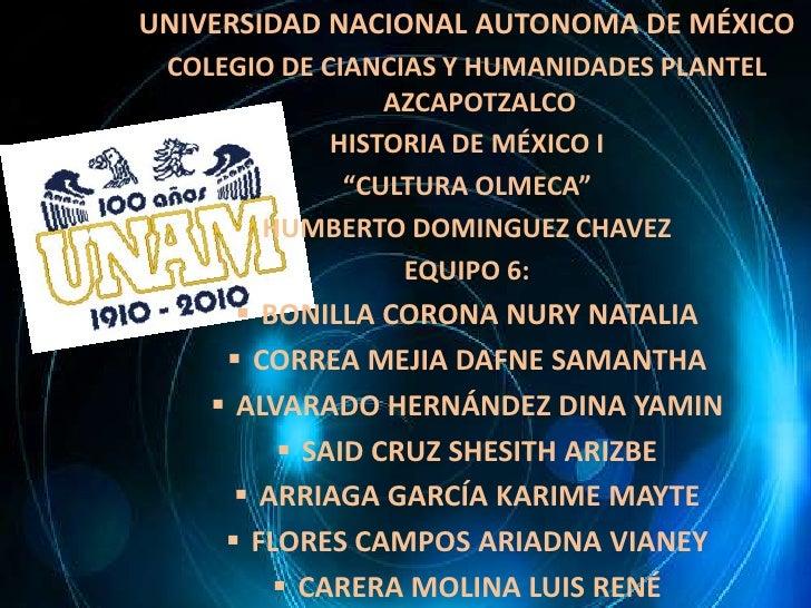 UNIVERSIDAD NACIONAL AUTONOMA DE MÉXICO<br />COLEGIO DE CIANCIAS Y HUMANIDADES PLANTEL AZCAPOTZALCO <br />HISTORIA DE MÉXI...