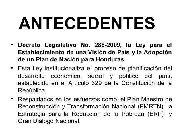 • Decreto Legislativo No. 286-2009, la Ley para el Establecimiento de una Visión de País y la Adopción de un Plan de Nació...
