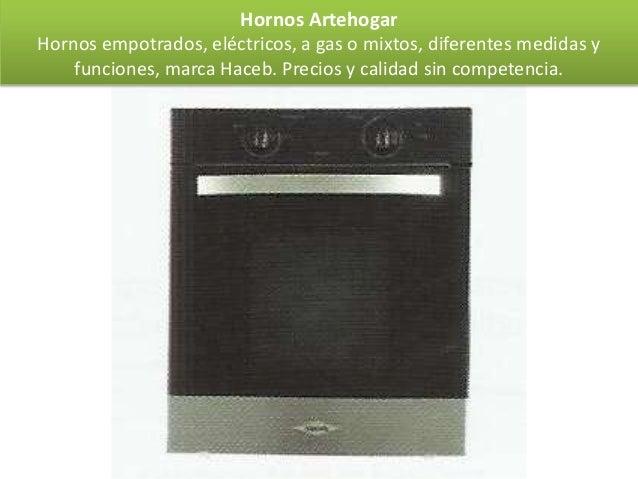 Hornos ArtehogarHornos empotrados, eléctricos, a gas o mixtos, diferentes medidas y    funciones, marca Haceb. Precios y c...