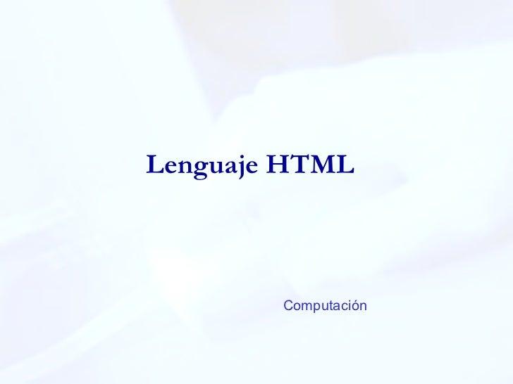 Lenguaje   HTML Computación