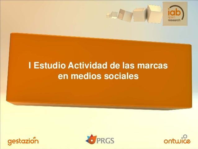 I Estudio Actividad de las marcasen medios sociales