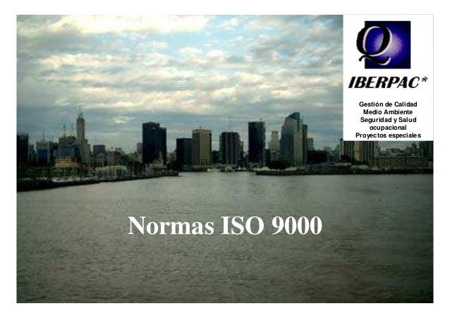Formación de Auditores Internos Norma ISO 9000 Ing. Manuel Pardo – Ing. Juan Carlos Bruno - Lic. Tomás Chahin Normas ISO 9...