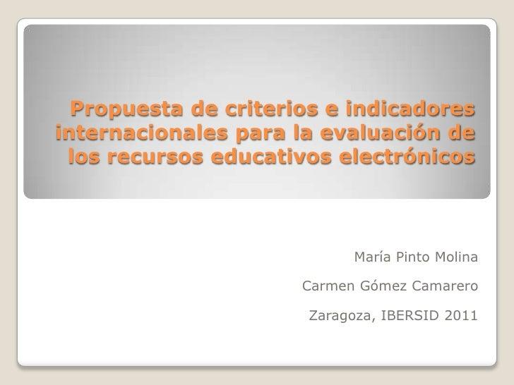 Propuesta de criterios e indicadores internacionales para la evaluación de los recursos educativos electrónicos<br />María...