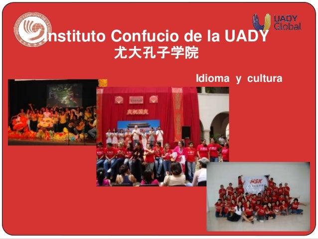 Idioma y cultura Instituto Confucio de la UADY 尤大孔子学院
