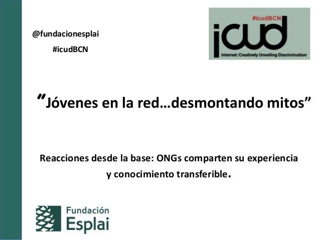 """Reacciones desde la base: ONGs comparten su experiencia y conocimiento transferible. @fundacionesplai """"Jóvenes en la red…d..."""
