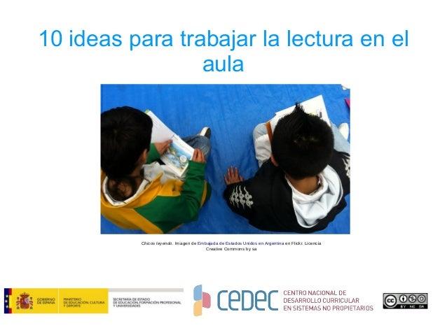 10 ideas para trabajar la lectura en el aula Chicos leyendo. Imagen de Embajada de Estados Unidos en Argentina en Flickr. ...