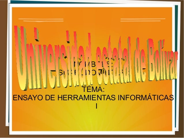 NOMBRES: ISMAEL DOMÍNGUEZ TEMA: ENSAYO DE HERRAMIENTAS INFORMÁTICAS I