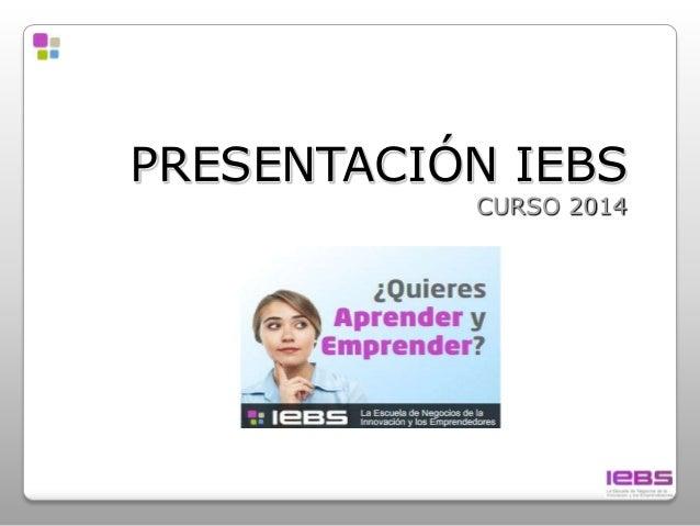 PRESENTACIÓN IEBS CURSO 2014