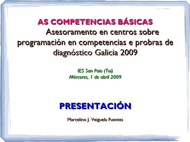 AS COMPETENCIAS BÁSICAS        Asesoramento en centros sobre programación en competencias e probras de          diagnóstic...