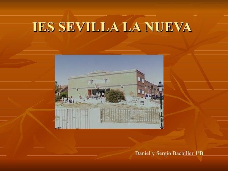 IES SEVILLA LA NUEVA Daniel y Sergio Bachiller 1ºB