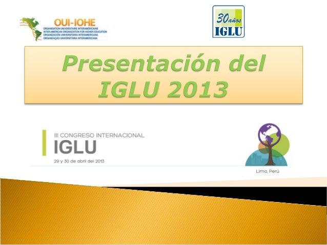  El Instituto de Gestión y LiderazgoUniversitario (IGLU) es una entidad dela OUI creada en 1983, con la finalidadde apoya...